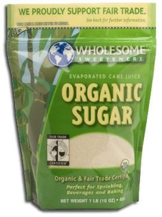 Organic Cane Sugar - about 85-90% of the sugar beets in the US are GMO. Make sure your sugar is organic - it's a base ingredient for so many things!