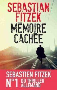 Mémoire cachée de Sebastian Fitzek