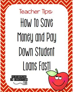 Teacher Tips: Save money and pay down your student loans FAST