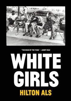 White Girls: Hilton Als
