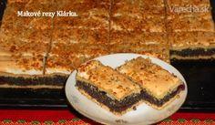 Klárka rezy - makové (fotorecept) - recept | Varecha.sk Czech Recipes, Ethnic Recipes, Y Recipe, Taste Of Home, Food Dishes, French Toast, Food And Drink, Pie, Vegetarian