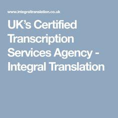 UK's Certified Transcription Services Agency - Integral Translation