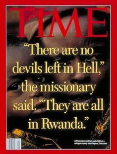 1994 – Rwanda's Genocide  Publish Date: May 16, 1994  Cover Story: The Killing Fields of Rwanda