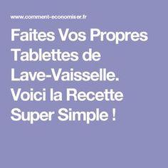 Faites Vos Propres Tablettes de Lave-Vaisselle. Voici la Recette Super Simple !