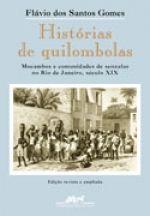 HISTÓRIAS DE QUILOMBOLAS - Flávio dos Santos Gomes - Companhia das Letras