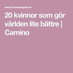 20 kvinnor som gör världen lite bättre | Camino