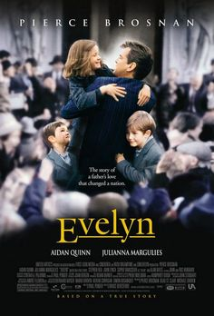 Evelyn , starring Pierce Brosnan, Julianna Margulies, Aidan Quinn, Sophie Vavasseur. 1953. Desmond Doyle is devastated when his wife abandons their family on the day after Christmas. His... #Drama