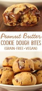 Best recipes: PEANUT BUTTER CHOCOLATE CHIP COOKIE DOUGH BITES