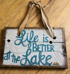 """Painted Quote""""Life Is Better At The Lake""""10x15.5 Wood by AmyKsKreations on Etsy"""