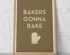 Kitchen Art Poster BAKERS GONNA BAKE Giclee Print Ikea Ribba