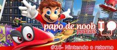 Papo+de+Noob+-#015+-Nintendo+O+retorno!