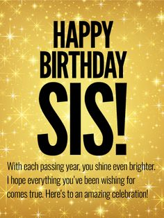 Happy Birthday Sister Quote Inspirational to An Amazing Celebration Happy Birthday Wishes Card for Sister – Quotes Ideas Birthday Quotes For Her, Birthday Wishes For Sister, Happy Birthday Wishes Quotes, Birthday Blessings, Happy Birthday Greetings, Card Birthday, Birthday Celebration, Happy Birthday Lovely Sister, Sister Birthday Quotes Funny