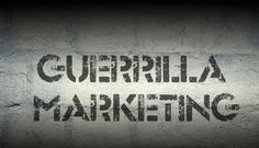 Are you benefiting from the advantages of guerrilla marketing?