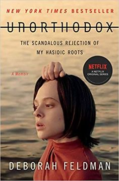 Unorthodox: The Scandalous Rejection of my Hasidic Routes by Deborah Feldman – EmmabBooks.com Free Books Online, Reading Online, Good Books, Books To Read, Believe, Netflix Original Series, Netflix Series, Literary Characters, Popular Books