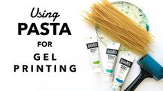 Using Pasta as a texture tool for Gel Printing video tutorial by Carolyn Dube