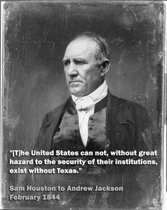 "Samuel ""Sam"" Houston (March 2, 1793 – July 26, 1863) was a nineteenth-century American statesman, politician, and soldier. He is best known for his leading role in bringing Texas into the United States."