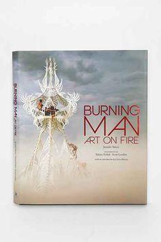Burning Man: Art On Fire By Jennifer Raiser