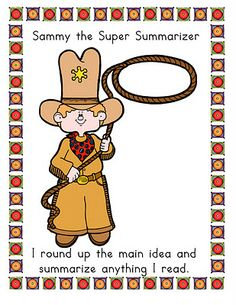 Sammy the Super Summarizer...from the Teeny Tiny Teacher, too cute and I loove the way she uses her lasso to summarize too