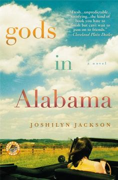 """Gods in Alabamaby Joshilyn Jackson  When Arlene Fleet headed off to college in Chicago, she made three promises to God: She would never again lie, never fornicate outside of marriage, and never, ever go back to her tiny hometown of Possett, Alabama (the """"fourth rack of Hell""""). All God had to do in exchange was to make sure the body of high school quarterback Jim Beverly was never found"""