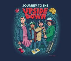 http://www.teefury.com/journey-to-the-upside-down