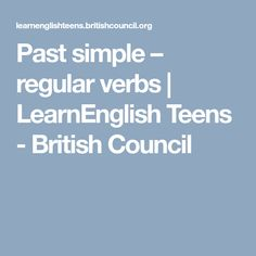 Past simple – regular verbs | LearnEnglish Teens - British Council