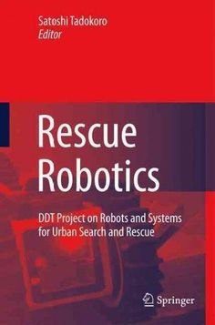 Rescue Robotics: DDT Project on Robots and Systems for Urban Search and Rescue