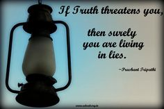 If truth threatens you, then surely you are living in lies ~ Prashant Tripathi #ShriPrashant #Advait #life Read at:- prashantadvait.com Watch at:- www.youtube.com/c/ShriPrashant Website:- www.advait.org.in Facebook:- www.facebook.com/prashant.advait LinkedIn:- www.linkedin.com/in/prashantadvait Twitter:- https://twitter.com/Prashant_Advait
