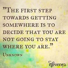 """The first step towards getting somewhere is to decide that you are not going to stay where you are."" ~Unknown⠀  #livingr8ful #eleven52⠀  ⠀  #wednesdaywisdom #motivationalquotes #motivation #inspiration #inspire #inspireothers #igersindy #indianapolis #indy #getsomewhere #firststep #encouragement #kindness #generosity #spirit #quotesaboutlife    #Regram via @eleven52"
