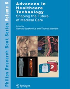 ADVANCES IN HEALTHCARE TECHNOLOGY – EDITED BY GERHARD SPEKOWIUS AND THOMAS WENDLER http://epubspot.com/advances-in-healthcare-technology