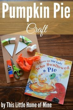 Thanksgiving Day Activities for Kids - Pumpkin Pie Craft by This Little Home of Mine