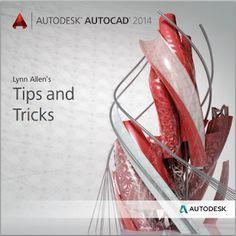 Lynn Allen - AutoCAD 2014 - Tips & Tricks