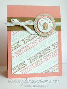 SU! Sketched Birthday stamp set;  Baked Brown Sugar, Crisp Cantaloupe and Pistachio Pudding ink & card stock, Whisper White card stock - Julie Davison
