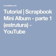 Tutorial   Scrapbook Mini Album - parte 1 (estrutura) - YouTube