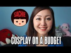 Sachie #3: Tips and Tricks for Cosplaying on a Budget - YouTube