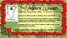 Healers from around the community will come together in a circle to offer their modalities & services for anyone needing healing & clearing The Healers Wreath this Saturday 12/28  11 am - 5 pm