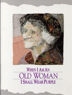 When I Am an Old Woman I Shall Wear Purple Hardcover by Sandra Haldeman Martz