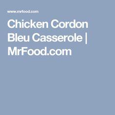 Chicken Cordon Bleu Casserole | MrFood.com