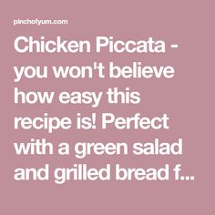 Chicken Piccata - you won't believe how easy this recipe is! Perfect with a green salad and grilled bread for soaking up all the extra sauce. Creamy Chicken Piccata Recipe, Lemon Chicken Piccata, Chicken Marinade Recipes, Chicken Marinades, Easy Cooking, Cooking Recipes, Cooking Ideas, Yummy Recipes, Yummy Food