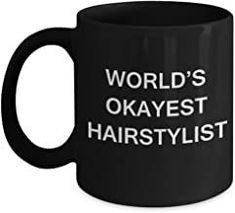 Funny Mug, Gifts for Hairstylists - World's Okayest Hairstylist - Porcelain Black Funny Coffee Mug & Coffee Cup Gifts 11 O...