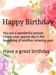 Send Free Have a Great Birthday - Happy Birthday Wishes Card to Loved Ones on Birthday & Greeting Cards by Davia. It's free, and you also can use your own customized birthday calendar and birthday reminders.