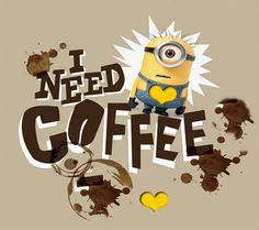 Minions need coffee.