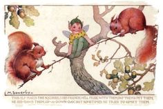 Postcard - by Millicent Sowerby, 1924 from the series 'Woodland Games'    The Verse reads...   'The elf makes the squirrels his friends, he''ll frisk with them, pat them and pet them.  He see-saws them Up-a-down-day, but sometimes he tries to upset them.'