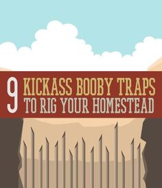 Rig your homestead with these awesome booby traps...you never know when you will need to make one.   Survival Prepping Ideas, Survival Gear, Skills & Emergency Preparedness Tips - Survival Life Blog: http://survivallife.com #survivallife
