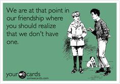 I talked about someone today who only *thinks* she has friends.  How timely.  :)