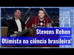Achei um otimista da ciência brasileira: Stevens Rehen