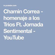 Chamin Correa - homenaje a los Trios Ft. Jornada Sentimental - YouTube