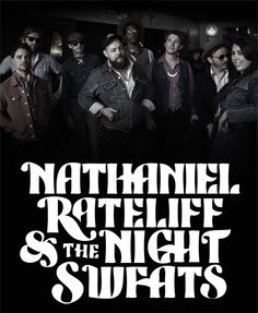 """Nathaniel Rateliff & The Night Sweats """"I need never get old..."""""""