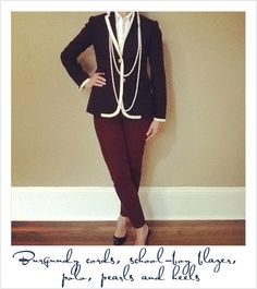 Burgundy cords, school-boy blazer, KP MacLane polo, pearls and heels