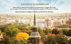 Providence College is a Roman Catholic & Dominican college. Learn more about us.