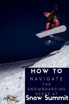 How to Navigate the Snow Boarding Scene at Snow Summit